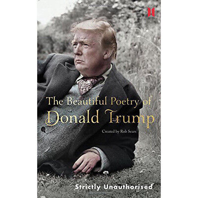 Beautiful Poetry of Donald Trump By Robert Sears (Canons) Hardcover New Pack