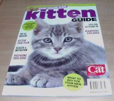 Your Cat magazine presents The Kitten Guide 2017 Choosing, Care, Health, Tips &