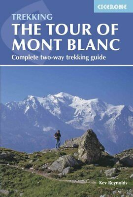 Tour of Mont Blanc Complete two-way trekking guide by Kev Reynolds 9781852847791