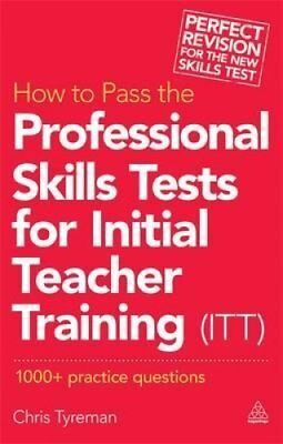How to Pass the Professional Skills Tests for Initial Teacher T... 9780749470210