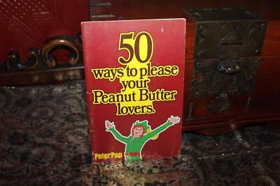 Vintage Peter Pan SC Book 50 WAYS TO PLEASE YOUR PEANUT BUTTER LOVERS Recipes