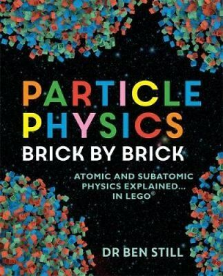 Particle Physics Brick by Brick by Dr. Ben Still 9781844039340 (Paperback, 2017)