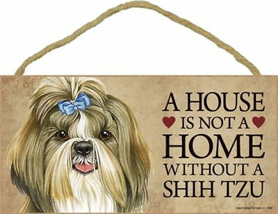 A House Is Not A Home SHIH TZU With Bow Dog 5x10 Wood SIGN Plaque USA Made