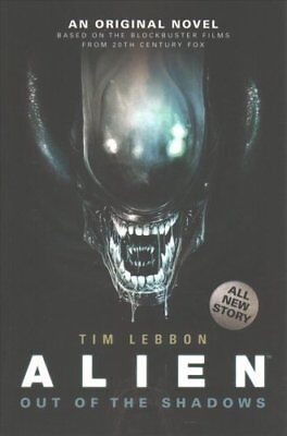 Alien - Out of the Shadows (Book 1) by Tim Lebbon 9781783292820