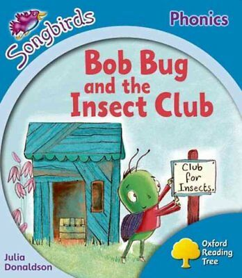 Oxford Reading Tree: Level 3: More Songbirds Phonics: Bob Bug and the Insect...
