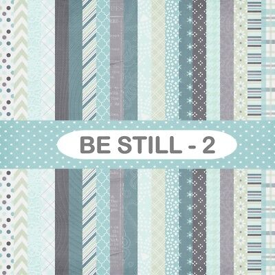 BE STILL - 2 SCRAPBOOK PAPER - 20 x A4 pages