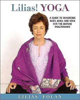 Lilias! Yoga : Your Guide to Enhancing Body, Mind, and Spirit in Midlife and...