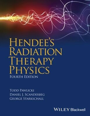 HENDEES RADIATION THERAPY PHYSICS 4TH ED, Starkschall, George, Ph...
