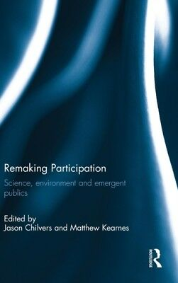 Remaking Participation: Science, Environment and Emergent Publics. 9780415857390