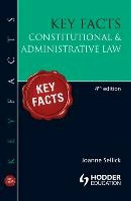 Key Facts: Constitutional & Administrative Law by Joanne Sellick 97814441223