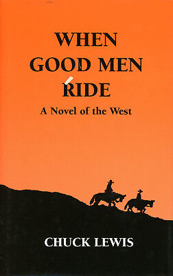 Vintage 2001 1st Edition WHEN GOOD MEN RIDE by Chuck Lewis