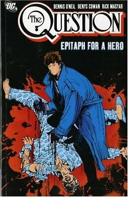The Question Epitaph For a Hero TPB Dennis O'Neil & Denys Cowan, Rick Magyar NEW