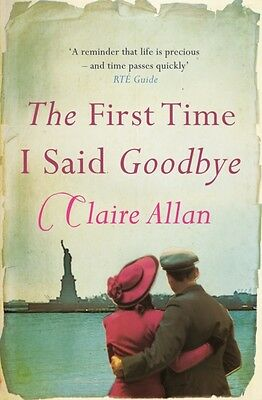 The First Time I Said Goodbye (Paperback), Allan, Claire, 9781842235591