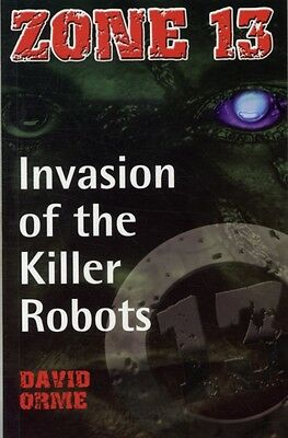 Invasion of the Killer Robots: Set Two (Zone 13) (Paperback), Orm. 9781841674582