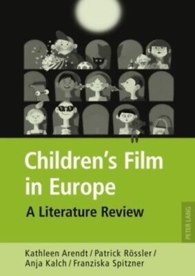 CHILDRENS FILM IN EUROPE, Arendt, Kathleen, Roessler, Patrick, Ka...