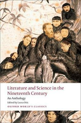 Literature and Science in the Nineteenth Century An Anthology (Oxford World's C.