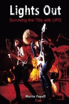 Lights Out: Surviving the '70s with UFO by Martin Popoff 9781908724571