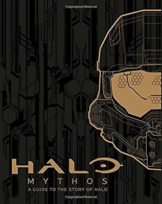 Halo Mythos: A Guide To The Story Of Halo  BOOKH NEW