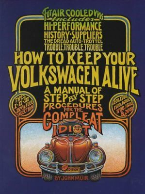 How to Keep Your Volkswagen Alive A Manual of Step-by-Step Proc... 9781566913102