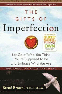 The Gifts of Imperfection Let Go of Who You Think You're Suppos... 9781592858491