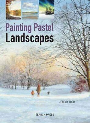 Painting Pastel Landscapes by Jeremy Ford 9781782211167 (Paperback, 2015)