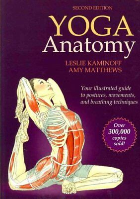 Yoga Anatomy-2nd Edition by Leslie Kaminoff 9781450400244 (Paperback, 2011)