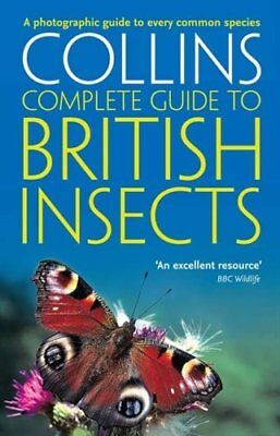 British Insects A Photographic Guide to Every Common Species 9780007298990
