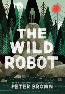 The Wild Robot by Peter Brown 9780316381994 (Hardback, 2016)