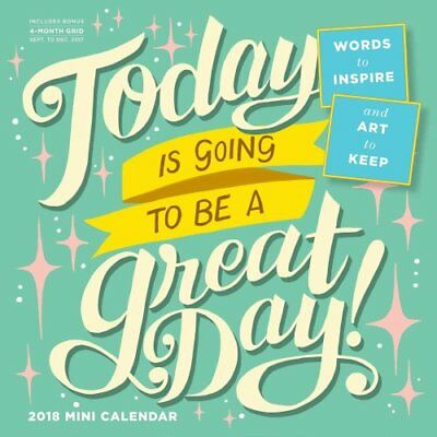 Today Is Going to Be a Great Day! Mini Wall Calendar 2018 9781523500406