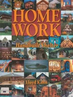 Home Work Handbuilt Shelter by Lloyd Kahn 9780936070339 (Paperback, 2004)