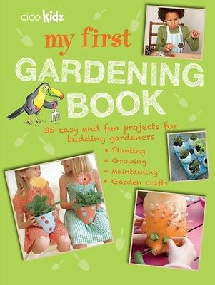 My First Gardening Book: 35 easy and fun projects for budding gardeners: planti.