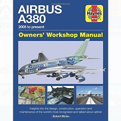 Airbus A380 Manual 2005 Onwards (Owners' Workshop Manual) By  Robert Wicks NEW