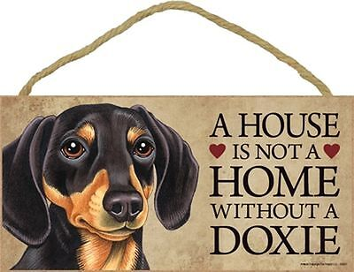 A House Is Not A Home DACHSHUND Doxie Black Dog 5x10 Wood SIGN Plaque USA Made