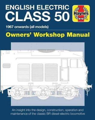 English Electric Class 50 Diesel Locomotive Manual by Jarrod Cotter...