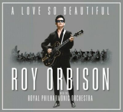 Orbison  Roy - A Love So Beautiful: Roy Orbison & The Royal Philh NEW CD