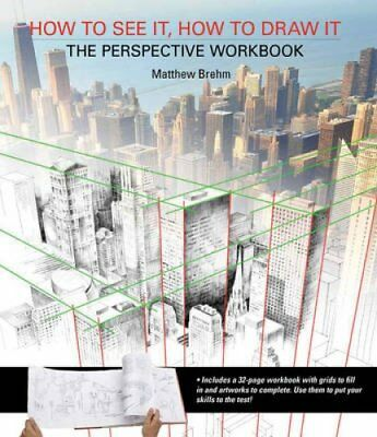 How to See it, How to Draw it: The Perspective Workbook Unique ... 9781782212768