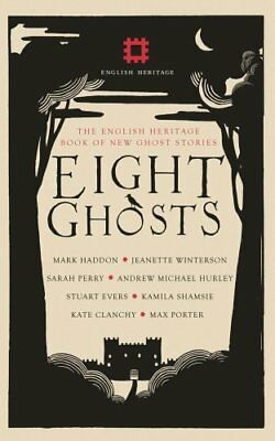 Eight Ghosts: The English Heritage Book of New Ghost Stories by September...