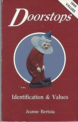 Doorstops, Identification and Values--Jeanne Bertoia (1985/99, Paperback)