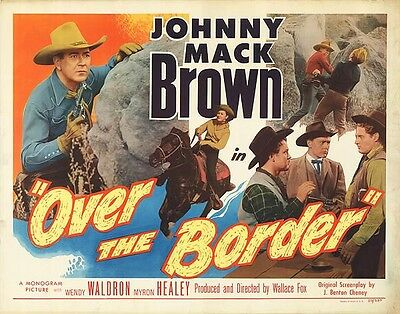 OVER THE BORDER 22x28 JOHNNY MACK BROWN/MYRON HEALEY original 1950 movie poster