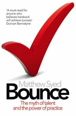 Bounce The Myth of Talent and the Power of Practice 9780007350544