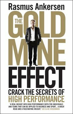 The Gold Mine Effect Crack the Secrets of High Performance 9781848317109
