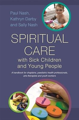 Spiritual Care with Sick Children and Young People (Paperback), N...