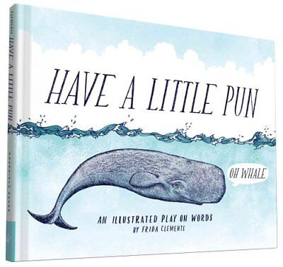 Have a Little Pun by Frida Clements 9781452144160 (Hardback, 2015)
