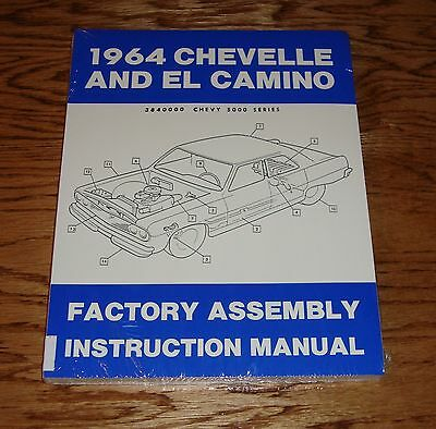 1964 Chevrolet Chevelle & El Camino Factory Assembly Instruction Manual 64 Chevy