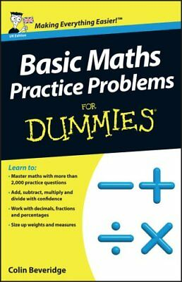 Basic Maths Practice Problems For Dummies by Colin Beveridge 9781118351628