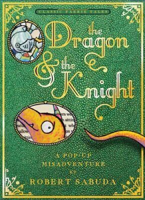 The Dragon & the Knight by Robert Sabuda 9781471123115 (Hardback, 2014)