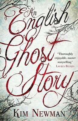 An English Ghost Story (Paperback), Newman, Kim, 9781781165584
