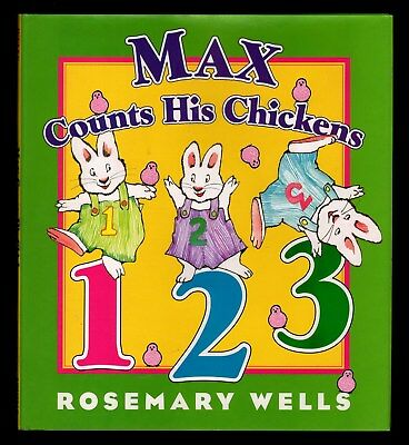 Max Counts His Chickens  123 - Rosemary Wells - NEW - HC w/ Jacket  (Max & Ruby)