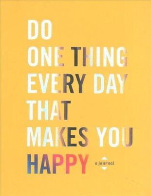 Do One Thing Every Day That Makes You Happy: A Journal by Robie Rogge, Dian...