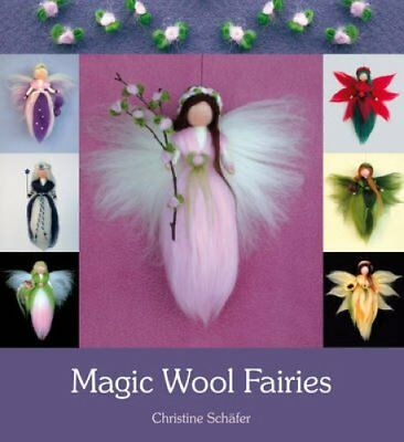 Magic Wool Fairies by Christine Schafer 9780863158261 (Paperback, 2011)